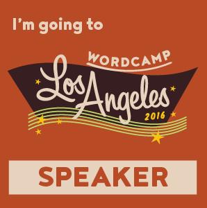 I'm speaking at WordCamp Los Angeles 2016